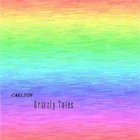 Grizzly Tales — Carlton