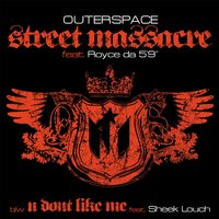 "Street Massacre (feat. Royce Da 5'9) (12"") — Outerspace"