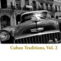 Cuban Traditions, Vol. 2 — сборник
