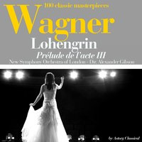 Wagner : Lohengrin, prélude de l'acte III — New Symphony Orchestra of London, Alexander Gibson