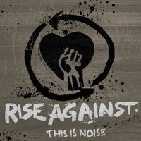 This Is Noise — Rise Against