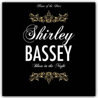 Blues in the Night — Shirley Bassey