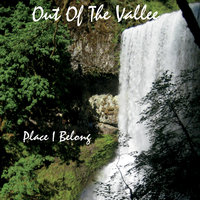 Place I Belong — Out of the Vallee