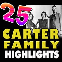25 Carter Family Highlights — The Carter Family