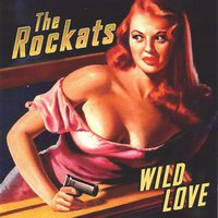 Wild Love — The Rockats