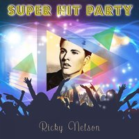 Super Hit Party — Ricky Nelson
