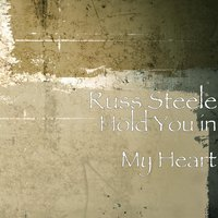 Hold You in My Heart — Russ Steele