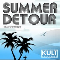 Kult Records Presents: Summer Detour LP — Brian Gionfriddo