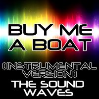 Buy Me a Boat — The Soundwaves