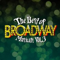 The Best of Broadway Musicals Vol. 3 — Broadway Cast