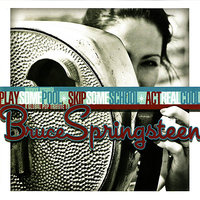 Play Some Pool - Skip Some School - Act Real Cool: A Global Pop Tribute to Bruce Springsteen — сборник