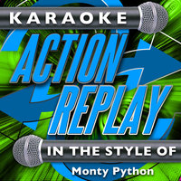 Karaoke Action Replay: In the Style of Monty Python — Karaoke Action Replay