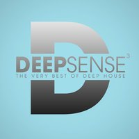 Deep Sense, Vol. 3 - The Very Best Of Deep House — сборник