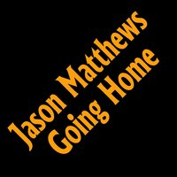 Going Home — Jason Matthews