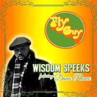 Fly Guy — Wisdom Speeks, Dana Renee
