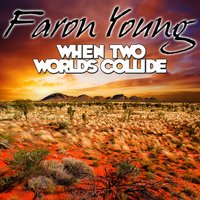 When Two Worlds Collide — Faron Young