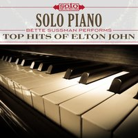 Solo Piano: Top Hits of Elton John — Solo Sounds, Bette Sussman
