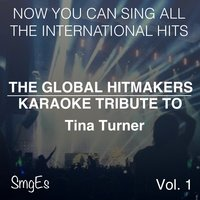 The Global HitMakers: Tina Turner Vol. 1 — The Global HitMakers