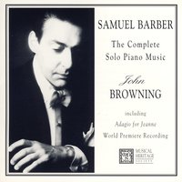 Samuel Barber: The Complete Piano Music — John Browning