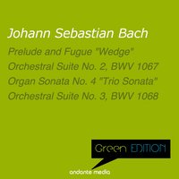 "Green Edition - Bach: Prelude and Fugue ""Wedge"" &  Orchestral Suites Nos. 2 & 3 — Miklos Spanyi, Henry Adolph, Philharmonica Slavonica, Иоганн Себастьян Бах"