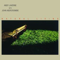 Natural Living — John Abercrombie, Andy Laverne