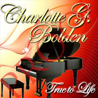 True to Life — Charlotte G Bolden