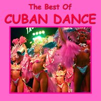 The Best of Cuban Dance — Cubanaras