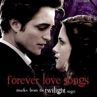 Forever Love Songs Tracks from the Twilight Saga — L'Orchestra Cinematique, The Academy Studio Orchestra, Michel Simone, The Academy Studio Orchestra|Michel Simone|L'Orchestra Cinematique