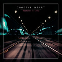 Restless Nights — Goodbye Heart