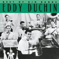 Best Of The Big Bands — Джордж Гершвин, Eddy Duchin