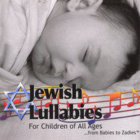 Jewish Lullabies For Children of All Ages...From Babies to Zadies — Bradley Egel