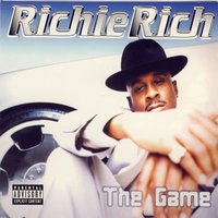 The Game — Richie Rich, Richie Rich Ft Yukmouth, B-Legit, & Various Others