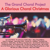 A Glorious Choral Christmas — The Grand Choral Project