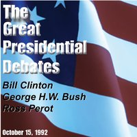 The Great Presidential Debates, Vol. 2 — Ross Perot, Bill Clinton, George H.W. Bush