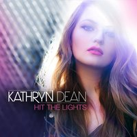 Hit the Lights — Kathryn Dean