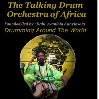 Drumming Around the World — The Talking Drum Orchestra of Africa