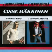 Summer Party / I Love You Anyway — Cisse Häkkinen