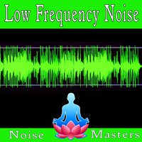 Low Frequency Noise — Noise Masters