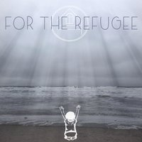 For the Refugee — Emily Huffaker, Brown House Worship Collective