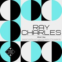 What I Say — Ray Charles