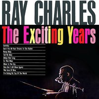 The Exciting Years — Ray Charles
