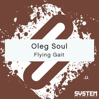 Flying Gait - Single — Oleg Soul