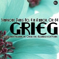 Grieg: Symphonic Dance No. 4 in A minor, Op. 64 — South German Philharmonic Orchestra & Alexander von Pitamic