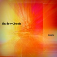 Shadow — Shadow Circuit