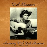 Runaway with Del Shannon — Del Shannon