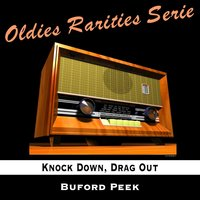 Knock Down, Drag Out — Buford Peek
