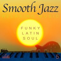 Smooth Jazz: Relaxing Music, Vol. 5 — FRANCESCO DIGILIO, Smooth Jazz Band