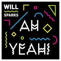 Ah Yeah! — Will Sparks