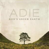 God's Green Earth — Adie