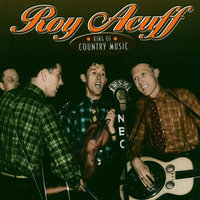 King Of Country Music — Roy Acuff